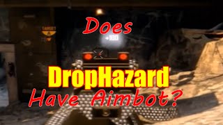 Does DropHazard have Aimbot? | Black Ops 2