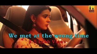 We met at the wrong time||Hindi Short Film 2018||Starring- Sonal Vengurlekar||Directed by-Sufi Khan