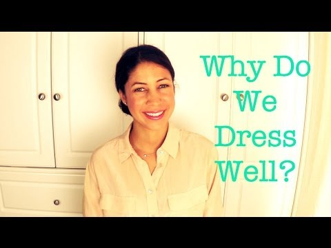 Why Do We Dress Well?