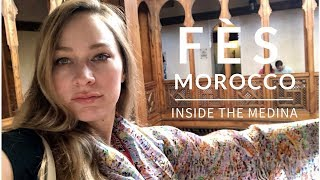 FES MOROCCO - INSIDE THE MEDINA - VLOG