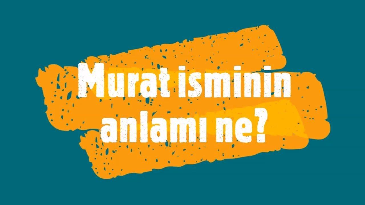 Murat Isminin Anlami Ne Nedir Murat Isminin Analizi Numerolojisi Akrostis Siir Ve Unluler