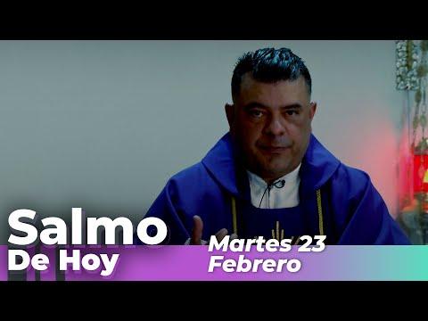 Salmo De Hoy, Martes 23 De Febrero De 2021 - Cosmovision