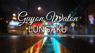 LUNGAKU - GUYON WATON (Lirik)