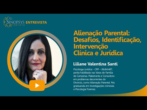 Alienação Parental: Desafios, Identificação, Intervenção Clínica e Jurídica | Sinopsys Entrevista #22