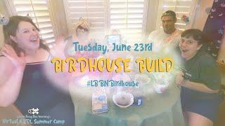 ABDL Summer Camp 2020: 🐦 Birdhouse Build 🏠