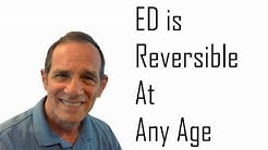 Erectile Dysfunction is Reversible at Any Age