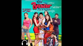 Kis kisko Pyaar Karoon ? Mp3 song