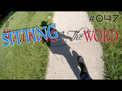 Walking In The Word #047   April 6, 2018