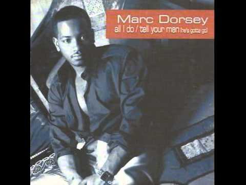 Marc Dorsey -Tell Your Man He´s Gotta Go