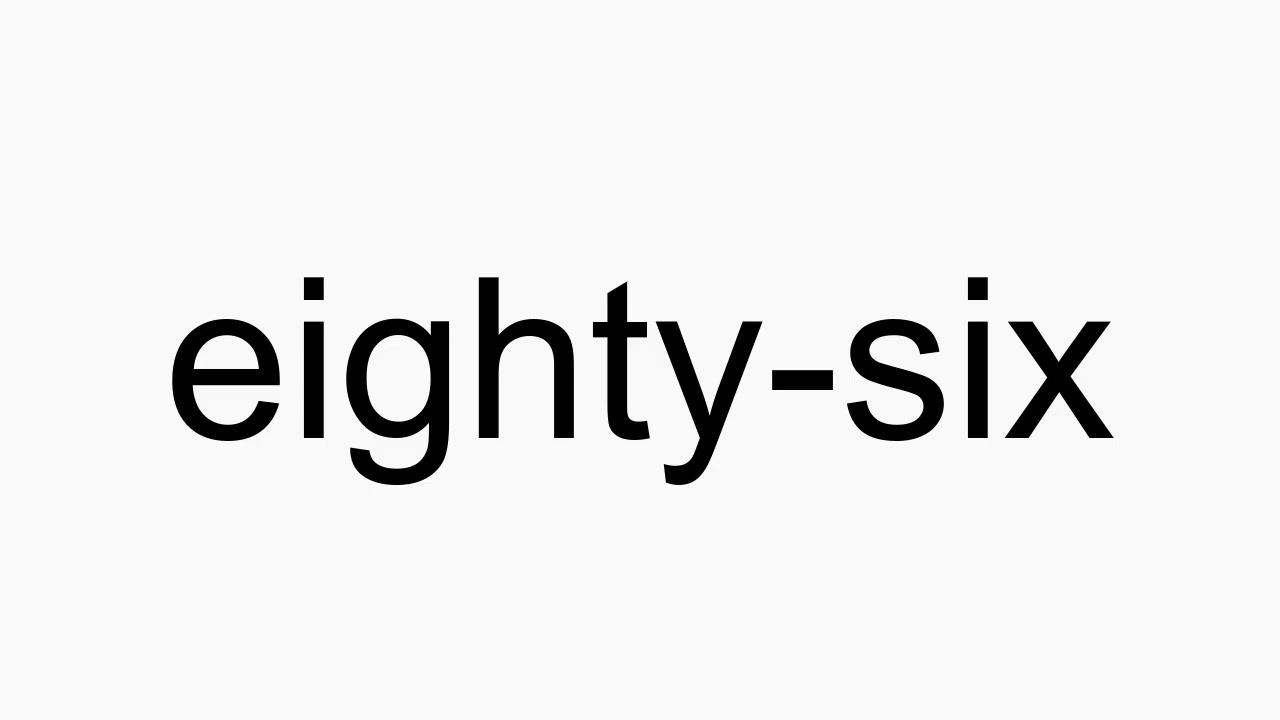 How to pronounce eighty-six