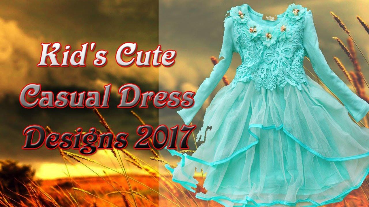 Kid\'s Cute Casual Dress Designs 2017 | designer kids wear - YouTube