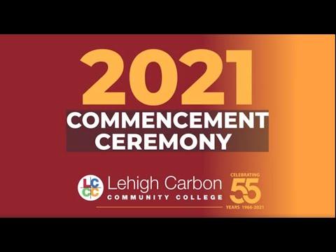 Lehigh Carbon Community College 2021 Commencement