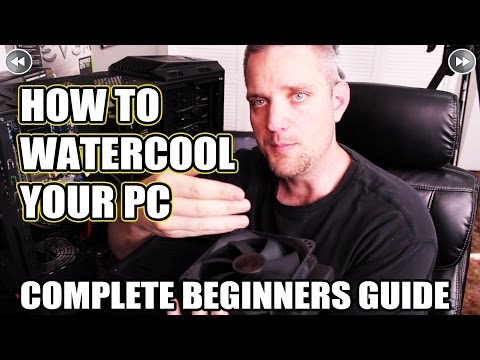 The Complete Beginners How Guide Watercool your PC