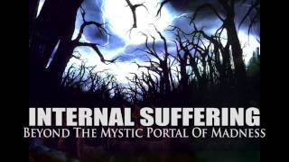 Watch Internal Suffering Beyond The Mystic Portal Of Madness video