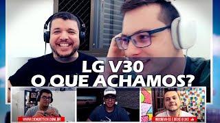 LG V30 - O que achamos deste lançamento da LG? | Cidade Tech
