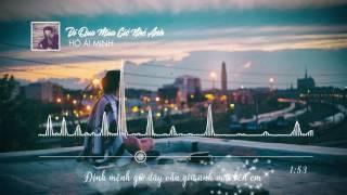 [Video Lyric] Đi Qua Mùa Gió Nhé Anh - Hồ Ái Minh