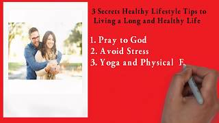 3 secrets healthy lifestyle tips to living a long and life