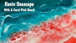 Resin Seascape Painting With a Pink Beach!