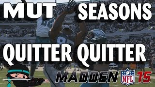 Madden 15 Ultimate Team Seasons - Quitter Quitter!