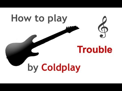 Trouble by Coldplay guitar lesson, with chords - guitarguitar.net