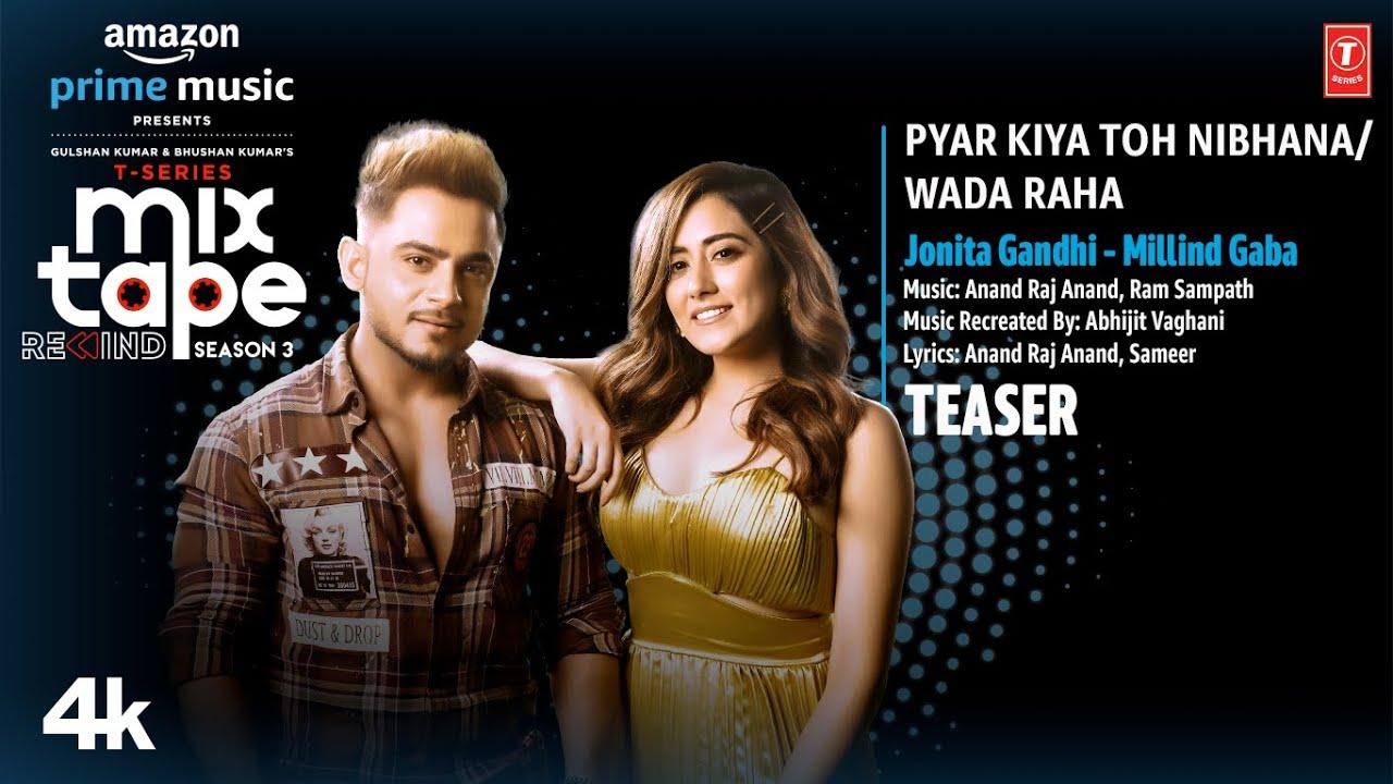 Pyar Kiya Toh Nibhana/ Wada Raha Teaser Ep-6 | Jonita G, Millind G | T-Series Mixtape S3 | 4 August