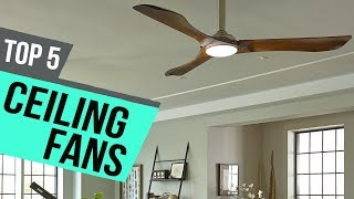 5 Best Ceiling Fans 2019 Reviews