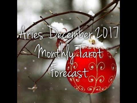 Aries December 2017 Monthly Tarot Forecast