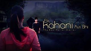 YouTube Helper Ek Kahani Aisi Bhi Episode 193 The Real Horror Stories
