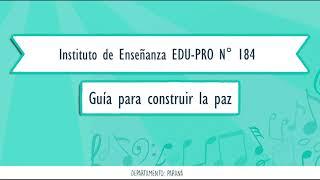 Guía para construir la paz - Instituto de Enseñanza EDU PRO N° 184 - PARANÁ