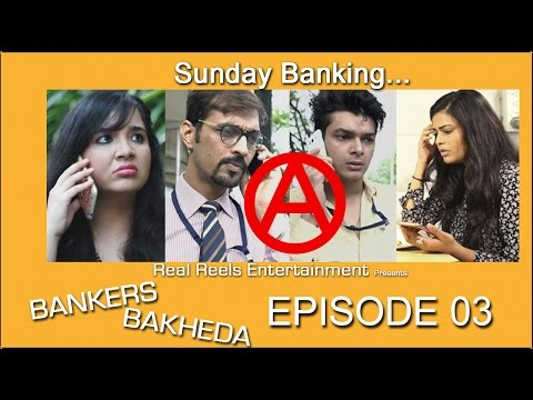 Bankers Bakheda | Web Series | Episode 03 | Sunday Banking