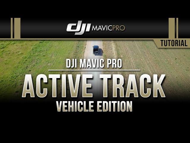DJI Mavic Pro / Active Track VEHICLE EDITION (Tutorial)