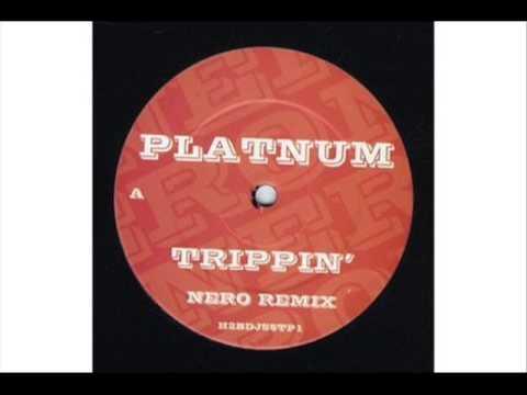 Platinum - Trippin' [Nero dnb remix]