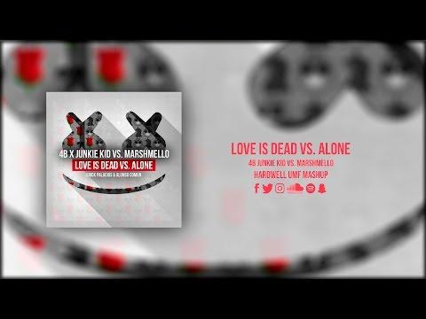 Love Is Dead vs. Alone (Hardwell UMF Mashup)