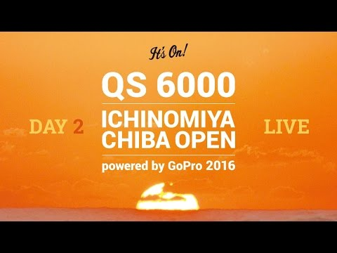 Day 2 Live Webcast 24th May - ICHINOMIYA CHIBA OPEN powered by GoPro