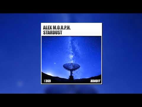 Alex M.O.R.P.H. - Stardust (Extended Mix) [VANDIT RECORDS]