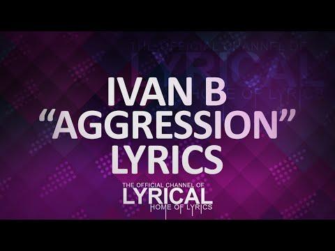 Ivan B - Aggression (Prod. Mantra Beats) Lyrics