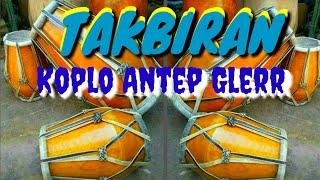 Gambar cover TAKBIRAN KOPLO TERBARU MANTAP JIWA - BASS ANTEP GLEERRR