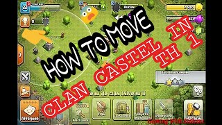 HOW TO MOVE BROKEN CLAN CASTEL IN CLAsH OF CLANS....
