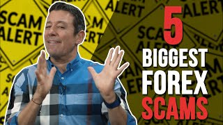The 5 Biggest Forex SCAMS (and how to avoid them!)