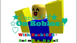 Roblox Dance-Off! With Bash10Ed and My Bro Digital!!