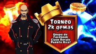 Clash Royale! Torneo de 2k dedicado al grupo de FB, Clash Royale Puerto Rico