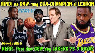 LEBRON JAMES HINDI NA DAW MAG CHACHAMPION ayon kay BAYLESS I Steve kerr PARA DAW GSW ANG LAKERS