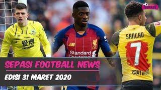 Sancho Booking Nomor di MU 🤔 Klopp Minta Liverpool Rekrut Dembele 😎 UEFA Bahas Liga Yang Ditunda 💪