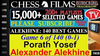 Chess: Alekhine: 140 Best Games (#6 of 140): Porath Yosef vs. Alexander Alekhine