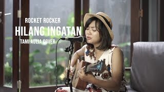 Download lagu Ingin Hilang Ingatan Tami Aulia Cover rocketrockers MP3