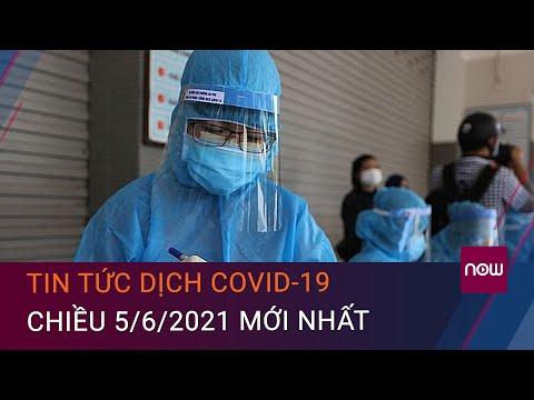 Tin tức Covid-19 mới nhất chiều 5/6/2021: Việt Nam có thêm 80 ca mắc trong nước