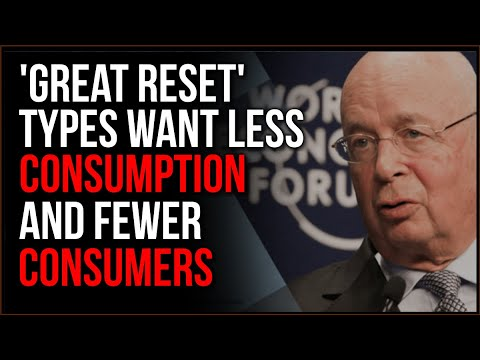 'Great Reset' Types Want To Reduce Number Of Consumers, By ANY Means Necessary