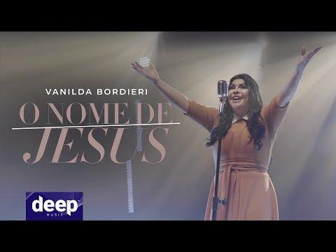 Vanilda Bordieri – O Nome de Jesus (Letra)