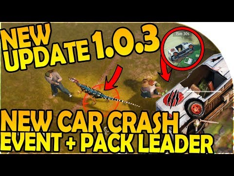 NEW UPDATE 1.0.3 - NEW CAR CRASH EVENT + PACK LEADER - Last Day on Earth Jurassic Survival Gameplay