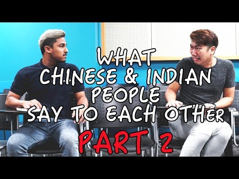 What Chinese & Indian People Say To Each Other (Part 2)